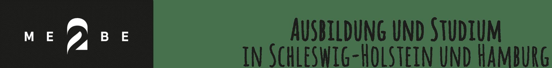 ME2BE – Ausbildung und Studium in Schleswig-Holstein und Hamburg